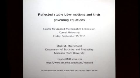 Thumbnail for entry CAM Colloquium - 2015-9-25: Mark M. Meerschaert - Reflected Stable Levi Motions and their Governing Equations