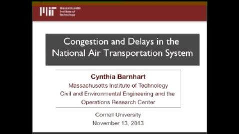 Thumbnail for entry ORIE Colloquium - Cynthia Barnhart (MIT) - Congestion and Delays in the National Air Transportation System