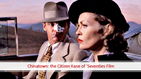 Thumbnail for entry Chinatown, the Citizen Kane of 'Seventies Film