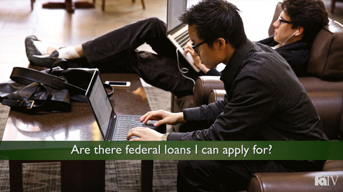Are there federal loans I can apply for?