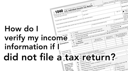How do I verify my income information if I did not file a tax return?