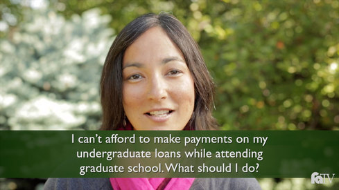 I can't afford to make payments on my undergraduate loans while attending graduate school. What should I do?