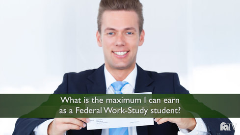 What is the maximum I can earn as a Federal Work-Study student?
