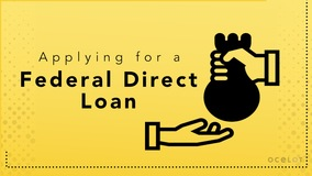 Thumbnail of Applying for a Federal Direct Loan