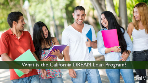 What is the California DREAM Loan Program?