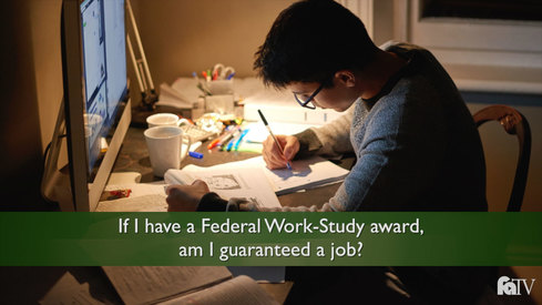 If I have a Federal Work-Study award, am I guaranteed a job?