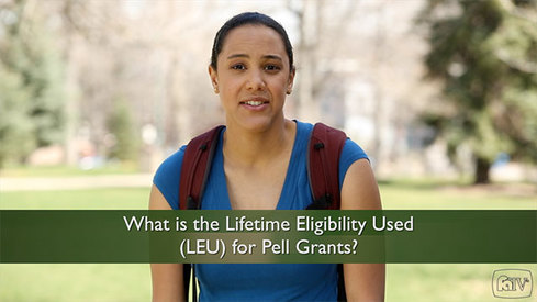 What is the Lifetime Eligibility Used (LEU) for Pell Grants?