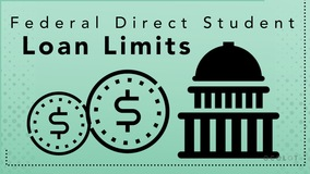 Thumbnail of Federal Direct Student Loan Limits