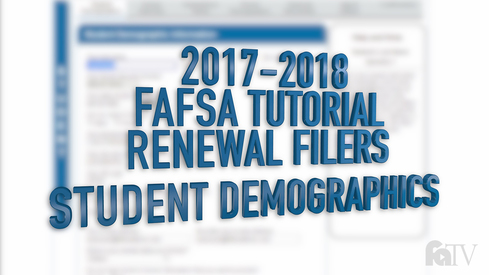 2017-2018 FAFSA Tutorial Renewal Filers - Student Demographics