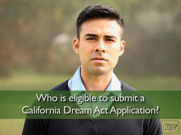 Who is eligible to submit a California Dream Act Application?
