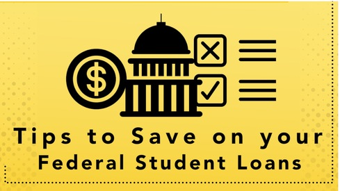 Tips to Save on your Federal Student Loans