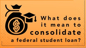Thumbnail of What does it mean to consolidate a federal loan?