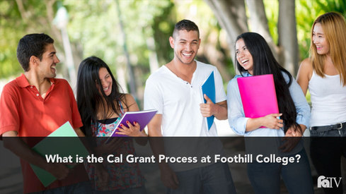What is the Cal Grant Process at Foothill College?