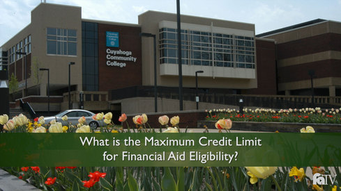 What is the Maximum Credit Limit for Financial Aid Eligibility?