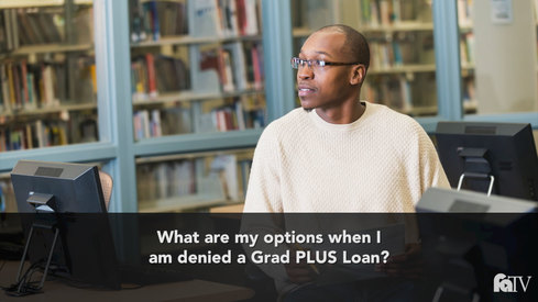 What are my options when I am denied a Grad PLUS Loan?