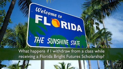 What happens if I withdraw from a class while receiving a Florida Bright Futures Scholarship?