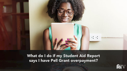 What do I do if my Student Aid Report says I have Pell Grant overpayment?