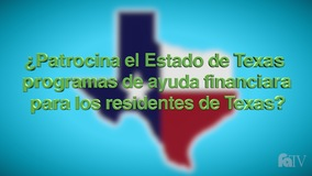 Thumbnail of ¿Patrocina el Estado de Texas programas de ayuda financiara para los residentes de Texas?
