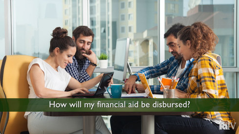 How will my financial aid be disbursed?
