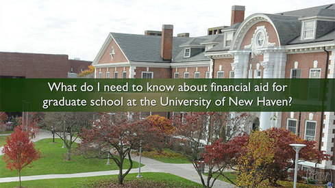 What do I need to know about financial aid for Graduate School at the University of New Haven?