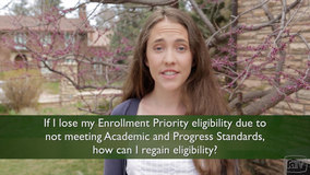 Thumbnail of If I lose my Enrollment Priority eligibility due to not meeting Academic and Progress Standards, how can I regain eligibility?