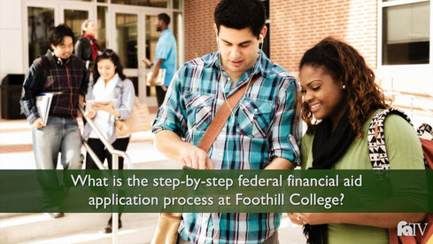 What is the step-by-step Federal Financial Aid Application Process at Foothill College?