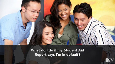 What do I do if my Student Aid Report says I'm in default?