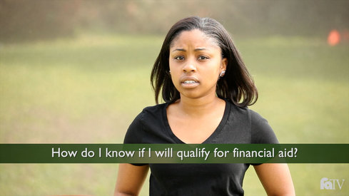 How do I know if I will qualify for financial aid?