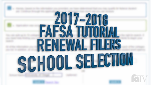 2017-2018 FAFSA Tutorial Renewal Filers - School Selection