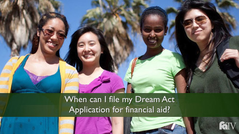 When can I file my Dream Act Application for financial aid?