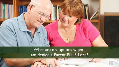 What are my options when I am denied a Parent PLUS Loan?