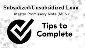 Thumbnail of How do I complete the Master Promissory Note for Subsidized/Unsubsidized Loans?