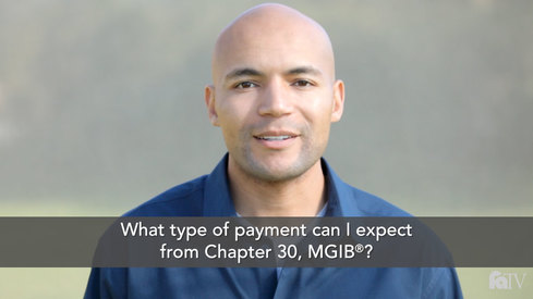 What type of payment can I expect from Chapter 30, MGIB ® ?