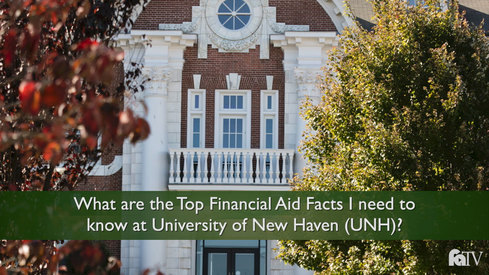 What are the Top Financial Aid Facts I need to know at University of New Haven (UNH)?