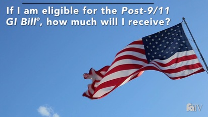 If I am eligible for the Post-9/11 GI Bill ®, how much will