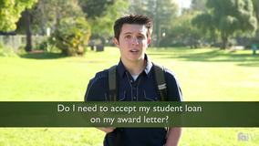 Thumbnail of Do I have to accept the student loan on my Award Letter?