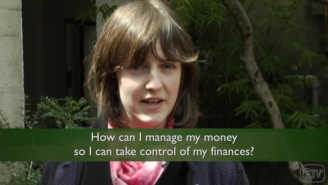 how can i manage my money so i can take control of my finances