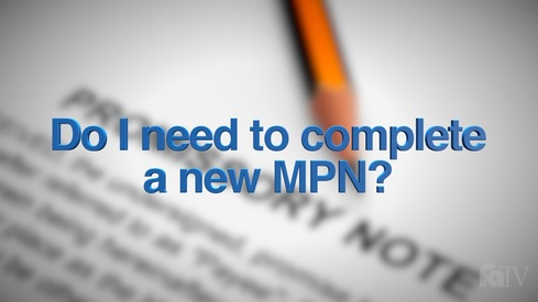 I have loans from undergraduate school.  Do I need to complete a new Master Promissory Note (MPN)?