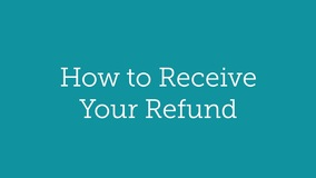Thumbnail of How to Receive Your Refund