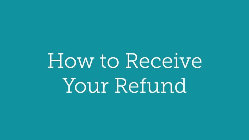 Trending Video How to Receive Your Refund
