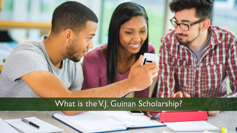 What is the V.J. Guinan scholarship?