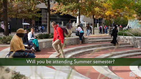 Will you be attending Summer semester?