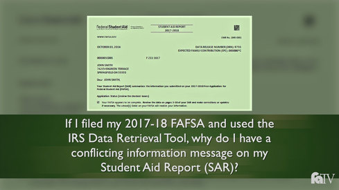If I filed my 2017-18 FAFSA and used the IRS Data Retrieval Tool, why do I have a conflicting information message on my Student Aid Report (SAR)?