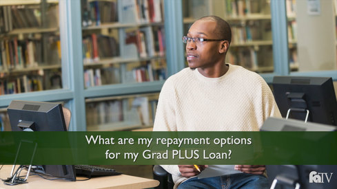 What are my repayment options for my Grad PLUS loan?