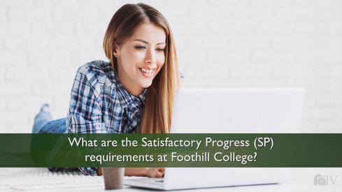 What are the Satisfactory Progress (SP) requirements at Foothill College?