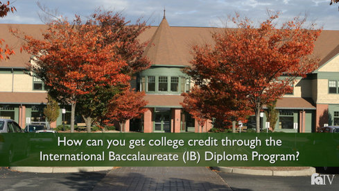 How can you get college credit through the International Baccalaureate (IB) Diploma Program?