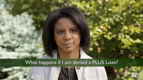 What happens if I am denied a PLUS loan?