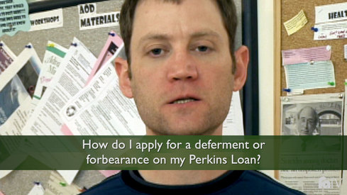 How do I apply for a deferment or forbearance on my Perkins Loan?
