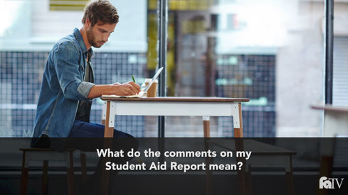 What do the comments on my Student Aid Report mean?