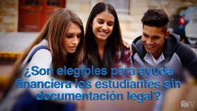 Thumbnail of ¿Son elegibles para ayuda financiera los estudiantes sin documentación legal?